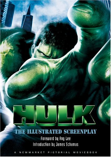 The Hulk: The Illustrated Screenplay (Newmarket Pictorial Moviebook) (1557045852) by Schamus, James; Turman, John; France, Michael; Lee, Stan