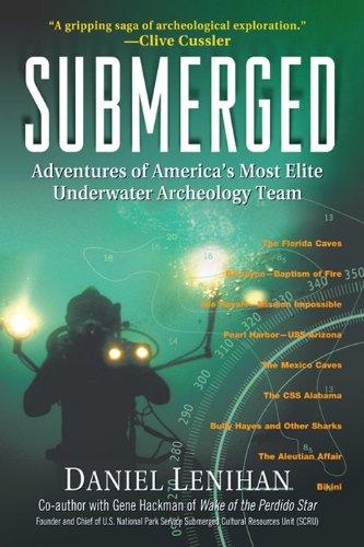 Submerged: Adventures of America's Most Elite Underwater Archeology Team: Adventures of ...