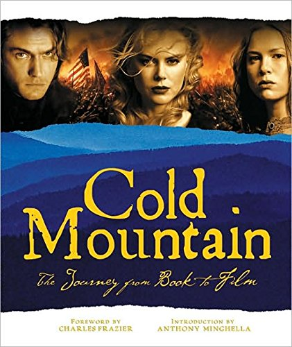 Cold Mountain: The Journey from Book to Film (SIGNED)