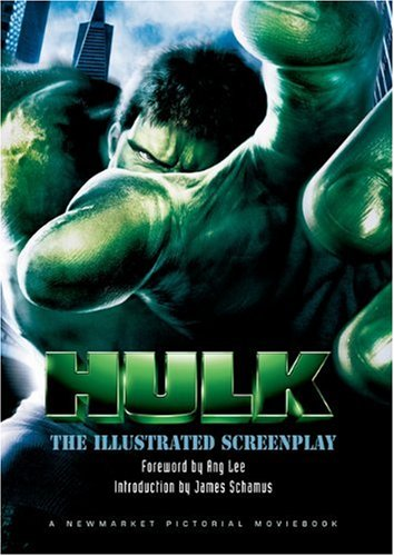 The Hulk: The Illustrated Screenplay (Pictorial Moviebook) (1557045976) by Schamus, James; Turman, John; France, Michael; Lee, Stan