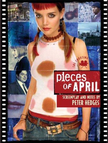 9781557046048: Pieces of April: The Shooting Script (Newmarket Shooting Script)