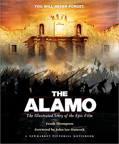 9781557046062: The Alamo: The Illustrated Story of the Epic Film (Shooting Script)