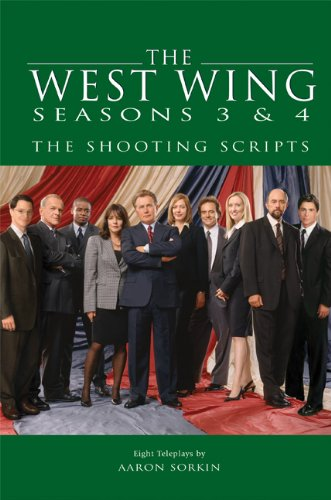 9781557046123: The West Wing Seasons 3 & 4: The Shooting Scripts (Newmarket Shooting Script)