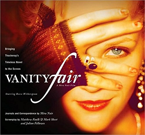 Vanity Fair: Bringing Thackeray's Timeless Novel to the Screen (Newmarket Pictorial Moviebooks...