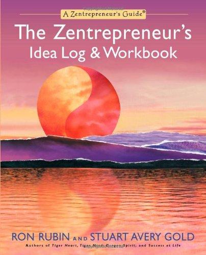 The Zentrepreneur's Idea Log & Workbook (Zentrepreneur Guides) (1557046417) by Ron Rubin; Stuart Avery Gold
