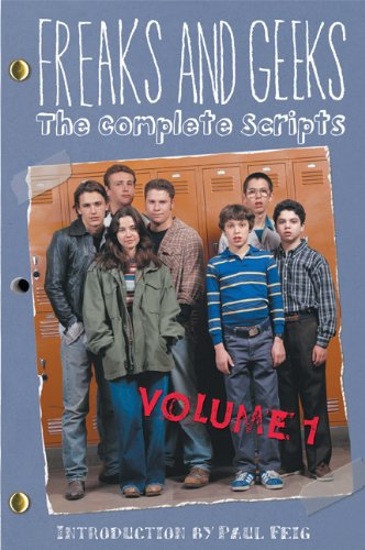 1: Freaks And Geeks: The Complete Scripts