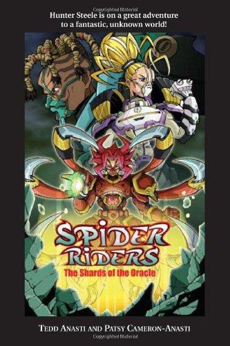 Spider Riders: The Shards of the Oracle: Anasti, Tedd; Cameron-Anasti, Patsy; Sullivan, Stephen D.