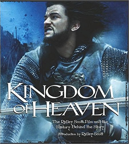9781557046611: Kingdom of Heaven: The Ridley Scott Film and the History Behind The Story (Newmarket Pictorial Moviebook)