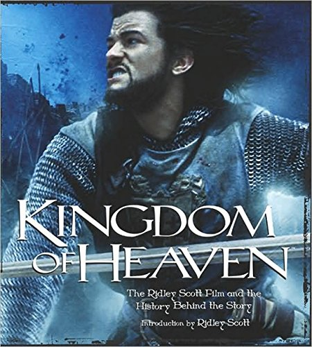9781557046628: Kingdom of Heaven: The Ridley Scott Film and the History Behind The Story (Newmarket Pictorial Moviebook)