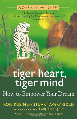 Tiger Heart, Tiger Mind: How To Empower Your Dream: A Zentrepreneur's Guide (Zentrepreneur ...