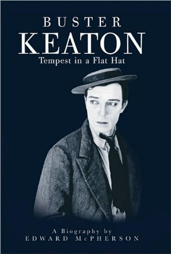 Buster Keaton: Tempest In A Flat Hat.: McPherson, Edward