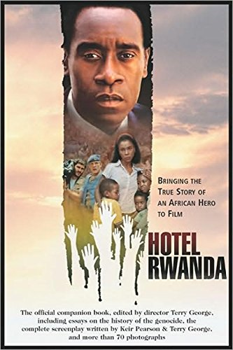 9781557046703: Hotel Rwanda: Bringing The True Story Of An African Hero To Film (Shooting Script)