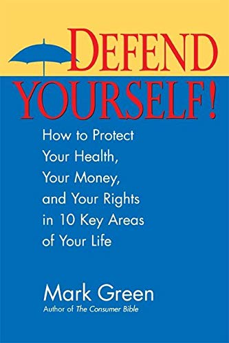9781557047168: Defend Yourself!: How to Protect Your Health, Your Money, And Your Rights in 10 Key Areas of Your Life