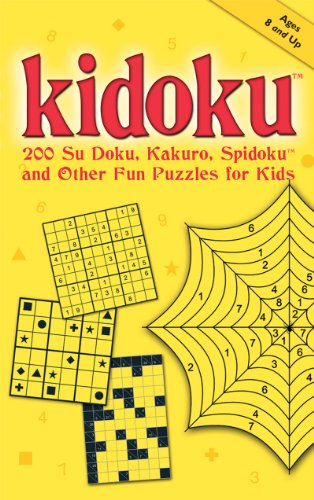 9781557047205: Kidoku: 200 Su Doku, Kakuro, Spidoku, and Other Fun Puzzles for Kids (Sudoku)