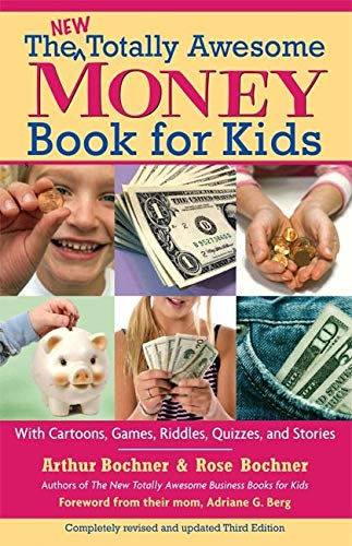 The New Totally Awesome Money Book for Kids (and Their Parents): Bochner, Arthur; Bochner, Rose