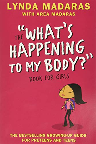 Whats Happening to My Body? Book for Girls: Revised Edition: Madaras, Lynda