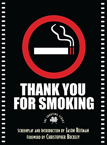 Thank You for Smoking: The Shooting Script (Newmarket Shooting Script)
