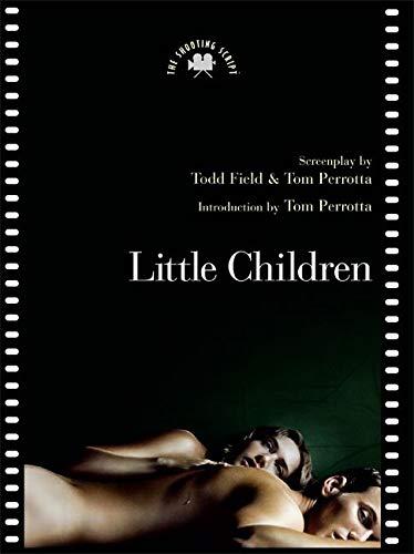 Little Children (Screenplay): Perrotta, Tom &