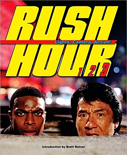 Rush Hour: Lights, Camera, Action!: The Blockbuster Companion to the Jackie Chan-Chris Tucker ...