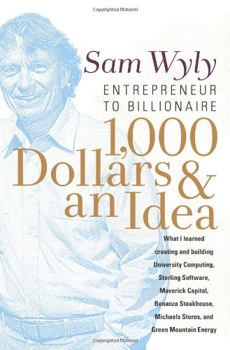 9781557048035: 1,000 Dollars and an Idea: Entrepreneur to Billionaire