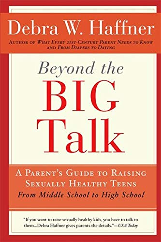 9781557048110: Beyond the Big Talk Revised Edition: A Parent's Guide to Raising Sexually Healthy Teens - From Middle School to High School and Beyond