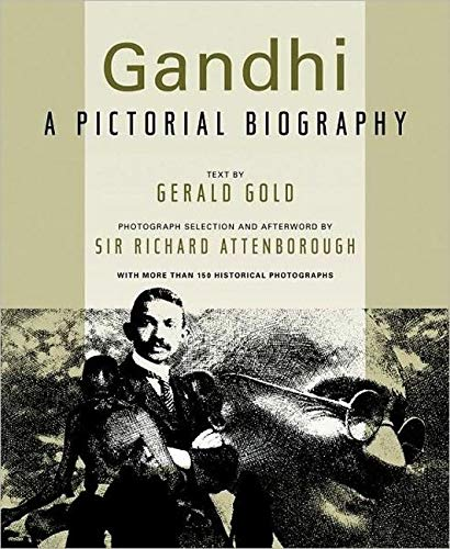 Gandhi: A Pictorial Biography (Pictorial Moviebook) (9781557048400) by Gerald Gold; Richard Attenborough
