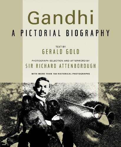 Gandhi: A Pictorial Biography (Newmarket Pictorial Moviebook) (9781557048462) by Gerald Gold