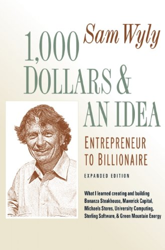 9781557048646: 1,000 Dollars and an Idea: Entrepreneur to Billionaire: Expanded Edition