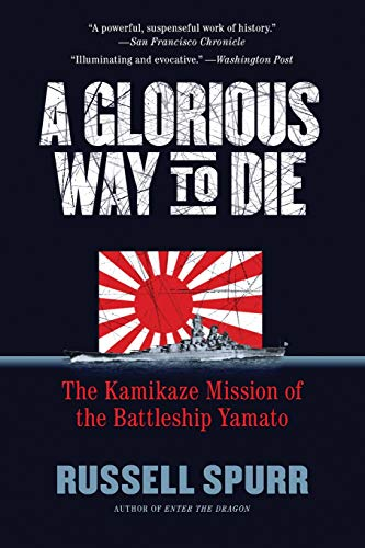 9781557049131: A Glorious Way to Die: The Kamikaze Mission of the Battleship Yamato