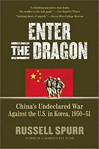 9781557049148: Enter the Dragon: China's Undeclared War Against the U.S. in Korea, 1950-1951