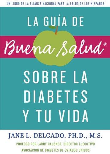 9781557049421: La guía de Buena Salud sobre la diabetes y tu vida (Buena Salud Guides)