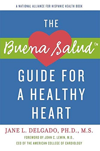The Buena Salud Guide for a Heathy Heart (Buena Salud Guides): National Alliance for Hispanic Health