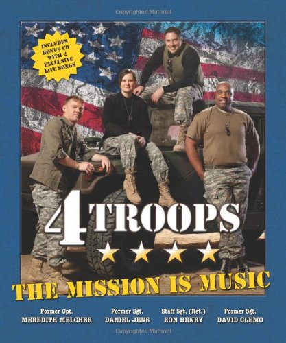4TROOPS: The Mission is Music: Melcher, Former Cpt. Meredith; Jens, Former Sgt. Daniel; Henry, ...