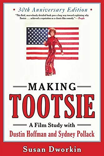 9781557049667: Making Tootsie: Inside the Classic Film with Dustin Hoffman and Sydney Pollack (Film Study)