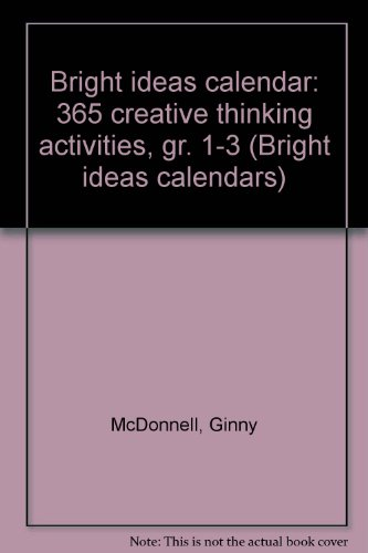 9781557084170: Bright ideas calendar: 365 creative thinking activities, gr. 1-3 (Bright ideas calendars)