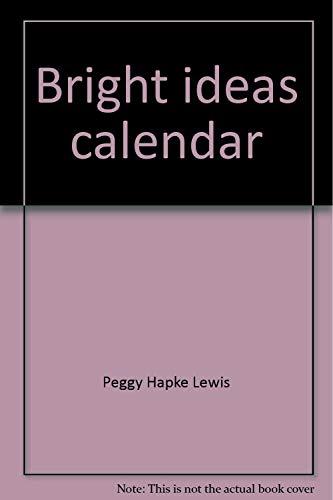 Bright ideas calendar: Writing starters : 365 activities: Lewis, Peggy Hapke