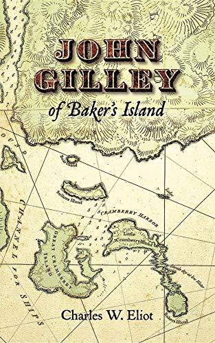 John Gilley of Baker's Island: Charles W. Eliot