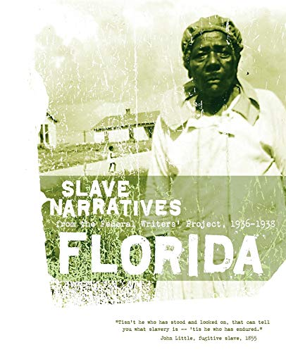 9781557090126: Florida Slave Narratives: Slave Narratives from the Federal Writers' Project 1936-1938