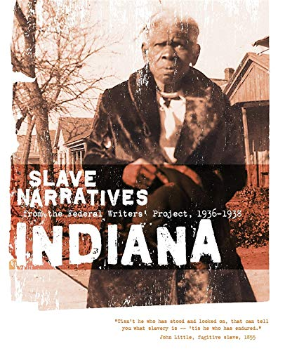 9781557090140: Indiana Slave Narratives: Slave Narratives from the Federal Writers' Project 1936-1938