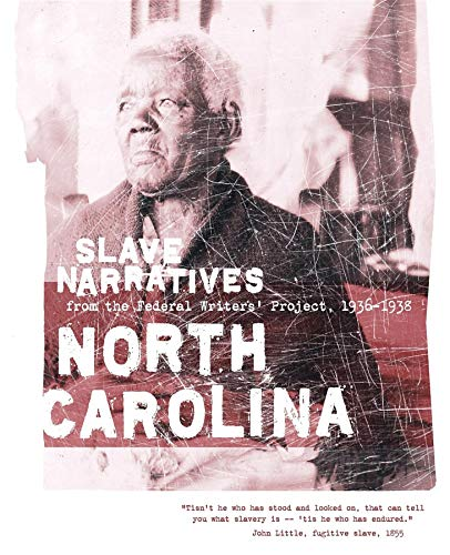 9781557090201: North Carolina Slave Narratives: Slave Narratives from the Federal Writers' Project 1936-1938