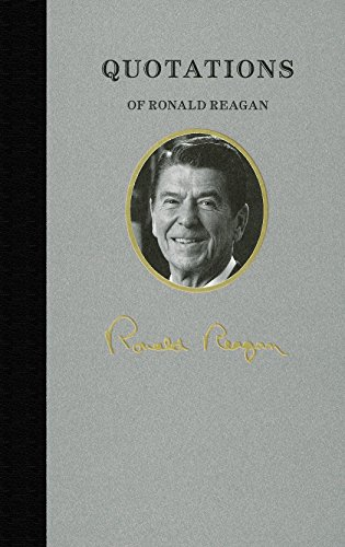 Quotations of Ronald Reagan (Great American Quote Books): Reagan, Ronald