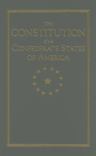 Constitution of the Confederate States (Little Books: Rhett, Robert [Editor];
