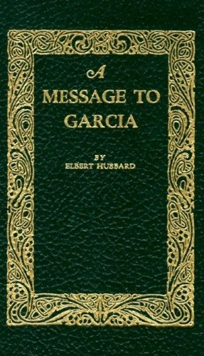 9781557092007: A Message to Garcia (Little Books of Wisdom)
