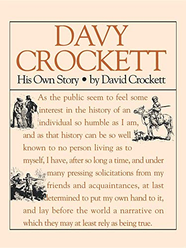 Davy Crockett: His Own Story. A narrative of the life of David Crockett of the State of Tennessee...
