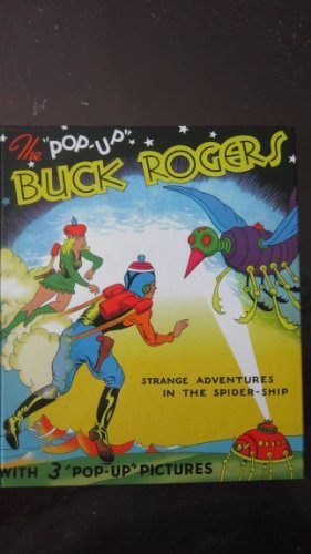 The Pop-up Buck Rogers Strange Adventures In The Spider Ship