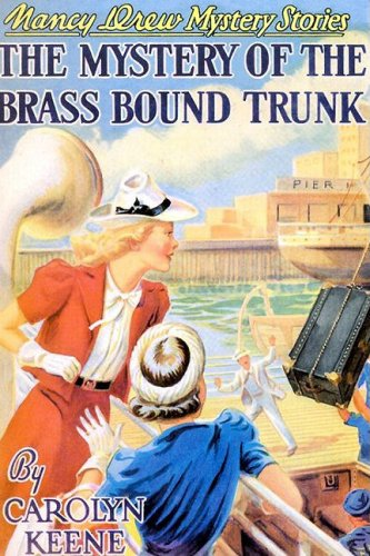 The Mystery of the Brass-Bound Trunk (Nancy Drew, Book 17): Carolyn Keene