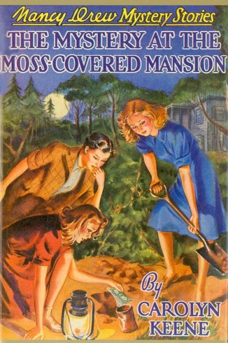 The Mystery at the Moss-Covered Mansion (Nancy Drew, Book 18): Carolyn Keene