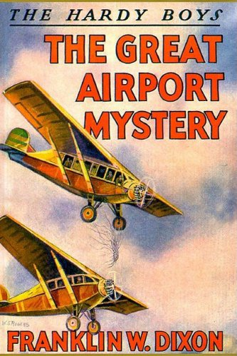 The Great Airport Mystery (Hardy Boys, Book 9): Franklin W. Dixon