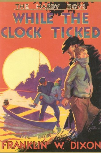 9781557092694: While the Clock Ticked (Hardy Boys, Book 11)