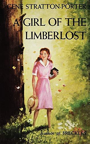 Girl of the Limberlost: Gene Stratton-Porter